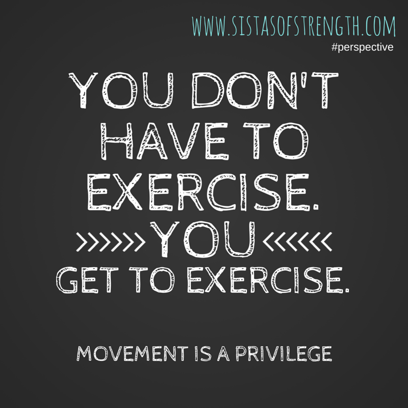 Exercise is a Privilege